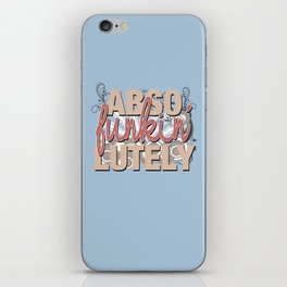 Abso Funkin' Lutely iPhone Skin