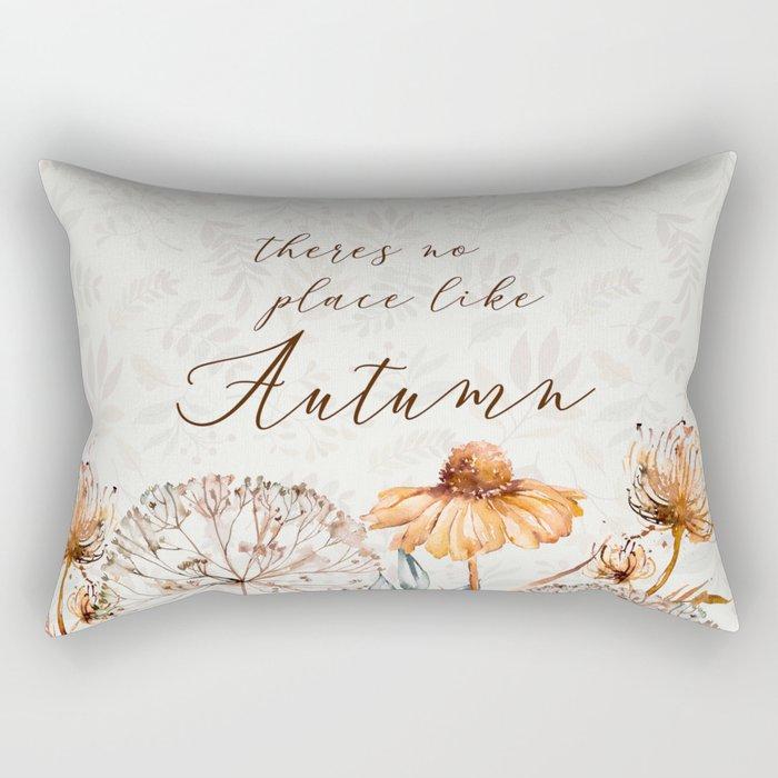 theres no place like autumn Rectangular Pillow