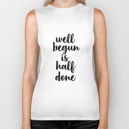 Well Begun Is Half Done, Inspirational Quote, Typography Print, Calligraphy Art, Inspiring Biker Tank