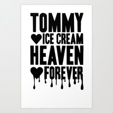 TOMMY ICE CREAM HEAVEN FOREVER Art Print