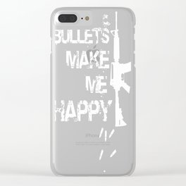 BULLETS MAKE ME HAPPY Clear iPhone Case