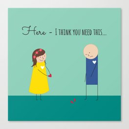 Here - I think you need this... Canvas Print