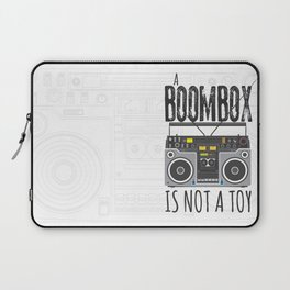 A Boombox is not a toy Laptop Sleeve