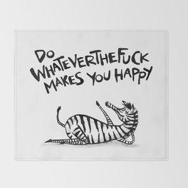 Do WhateverTheFuck Makes You Happy ~ Zebiba Throw Blanket