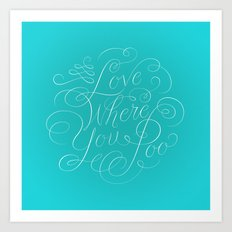 Love Where You Poo - Teal Art Print