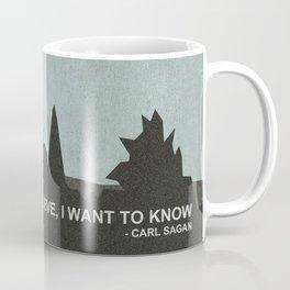 I Want to Know Coffee Mug
