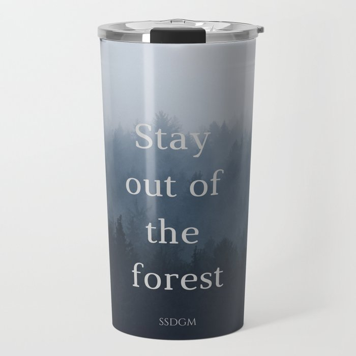 Stay Sexy Don't Get Murdered Travel Mug