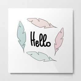 Cute hand drawn lettering hello in a frame of pastel feathers colorful illustration Metal Print