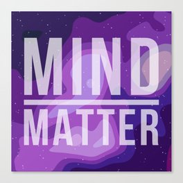 Mind Over Matter Canvas Print