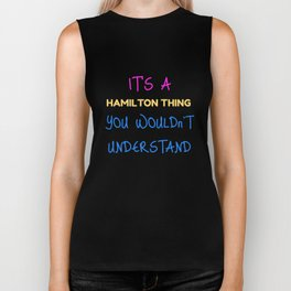 Cute Hamilton Thing, You Wouldn't Understand Biker Tank
