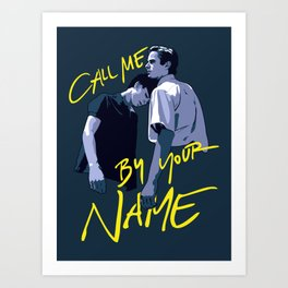 Call Me by Your Name Art Print