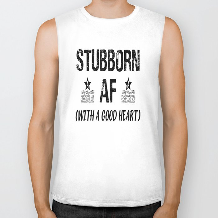 Stubborn AF (With A Good Heart) - Funny Tee - Graphic T-Shirt - Unisex Shirt - Funny Shirt - Gym Shi Biker Tank