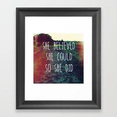 She Believed... Framed Art Print