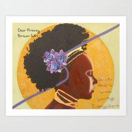 Dear Pretty Brown Girl Art Print