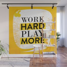 Work Hard Play More Wall Mural