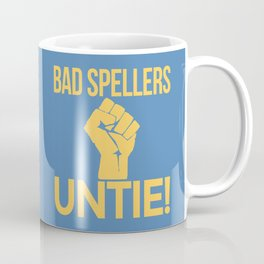 BAD SPELLERS UNTIE! (Blue) Coffee Mug
