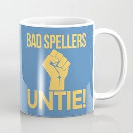 BAD SPELLERS UNTIE! (Blue) Coffee Mug