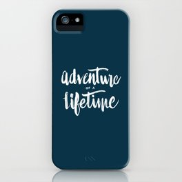 Adventure of a Lifetime - Navy iPhone Case