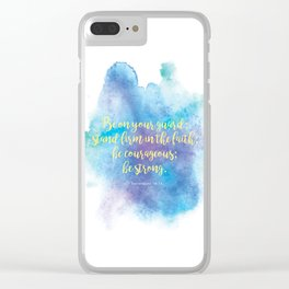 Inspiring Bible Verse, Be Courageous Clear iPhone Case