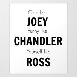 Friends - Joey, Chandler, Ross Art Print
