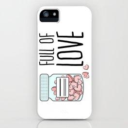 Full of love iPhone Case
