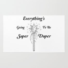 Everything's Going To Be Super Duper Rug