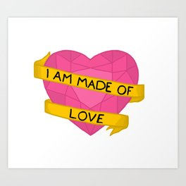 I am made of love crystal heart Art Print