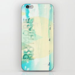 Do More Nothing iPhone Skin