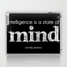 inteligence is a state of mind Laptop & iPad Skin