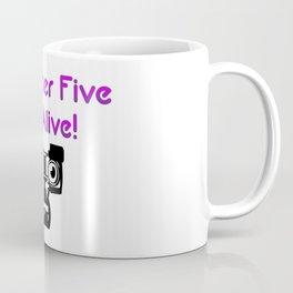 Number Five is Alive Coffee Mug