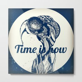 time is now Metal Print