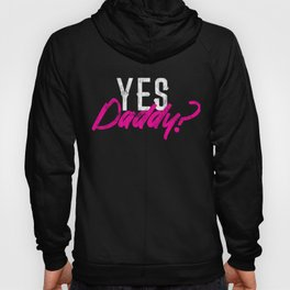 Yes Daddy? product | DDLG BDSM print | Submissive designs Hoody