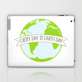Every Day is Earth Day Laptop & iPad Skin