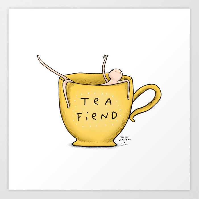 Honest Blob - Tea Fiend Art Print