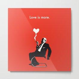 Love is more. Metal Print