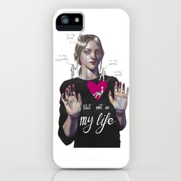 Not in my life iPhone Case