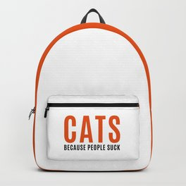Cats, Because People Suck Funny Quote Backpack