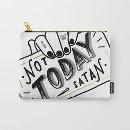 Not Today, Satan Carry-All Pouch