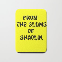 From the slums of Shaolin. yellow Bath Mat