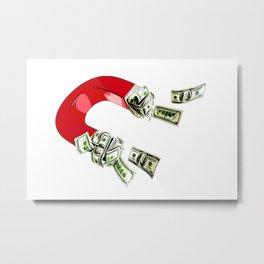 Be a money magnet B.LUVID Metal Print