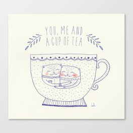 you me and a cup of tea Canvas Print