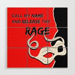 Release Thy Rage Wood Wall Art