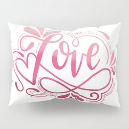 Love Ombre Handlettered Design, Colorful, Valentine's Pillow Sham