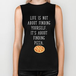 Life Not about Finding Yourself Finding Pizza Biker Tank