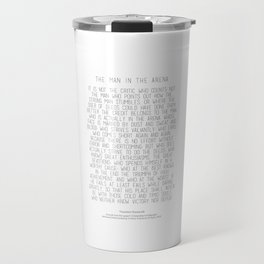 The Man In The Arena by Theodore Roosevelt 2 #minimalism Travel Mug