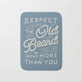 Respect The Old Beard He Knows More Than You Bath Mat