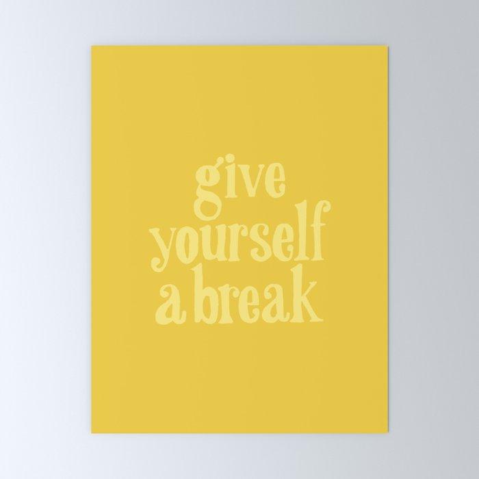 Give Yourself a Break Mini Art Print