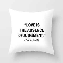 Love is The Absence of Judgement - Dalai Lama Throw Pillow