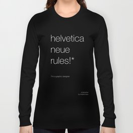 helvetica neue rules! in white Long Sleeve T-shirt