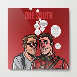 Due South Metal Print